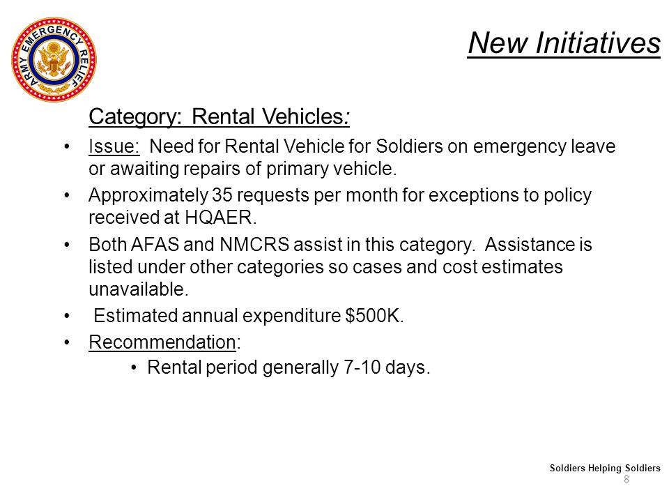 New Initiatives Category: Replacement Vehicle: Issue: When the cost of repairing a vehicle is more than value of current vehicle AER assistance may be provided for a down payment to obtain a more reliable vehicle.