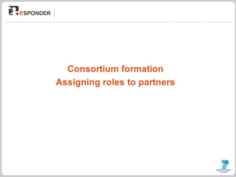 Consortium formation Assigning roles to partners