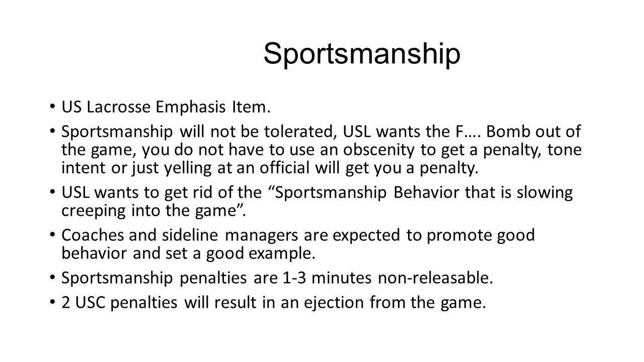 Sportsmanship US Lacrosse Emphasis Item.Sportsmanship will not be tolerated, USL wants the F….