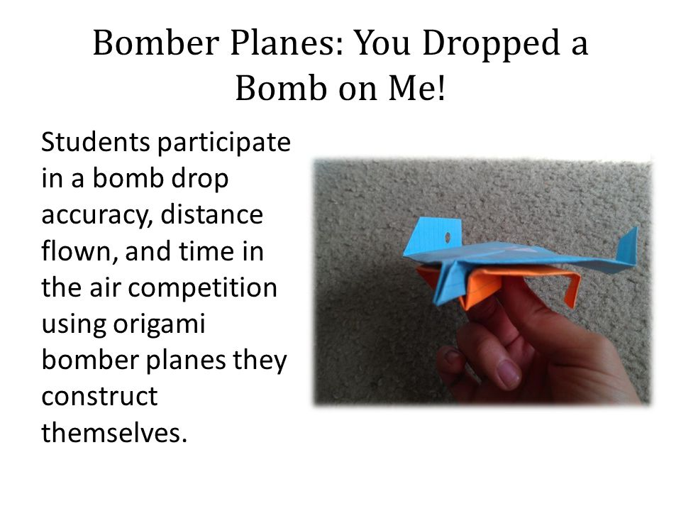 Bomber Planes: You Dropped a Bomb on Me.