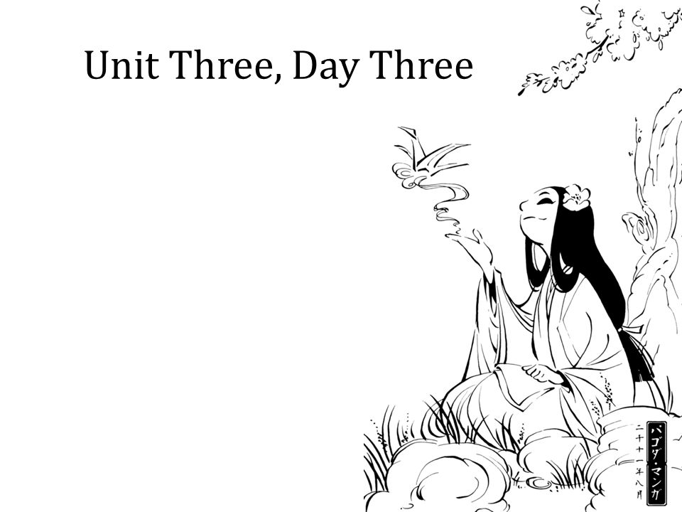 Unit Three, Day Three