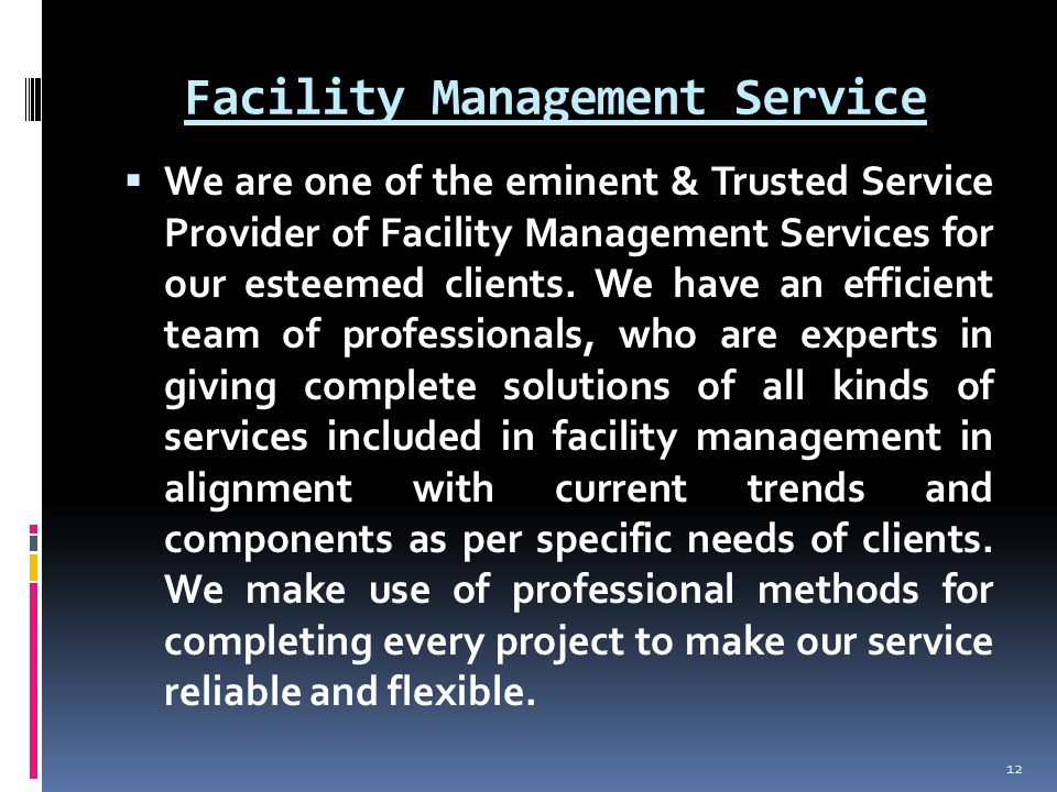Facility Management Service  We are one of the eminent & Trusted Service Provider of Facility Management Services for our esteemed clients.