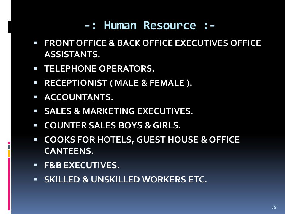 -: Human Resource :-  FRONT OFFICE & BACK OFFICE EXECUTIVES OFFICE ASSISTANTS.