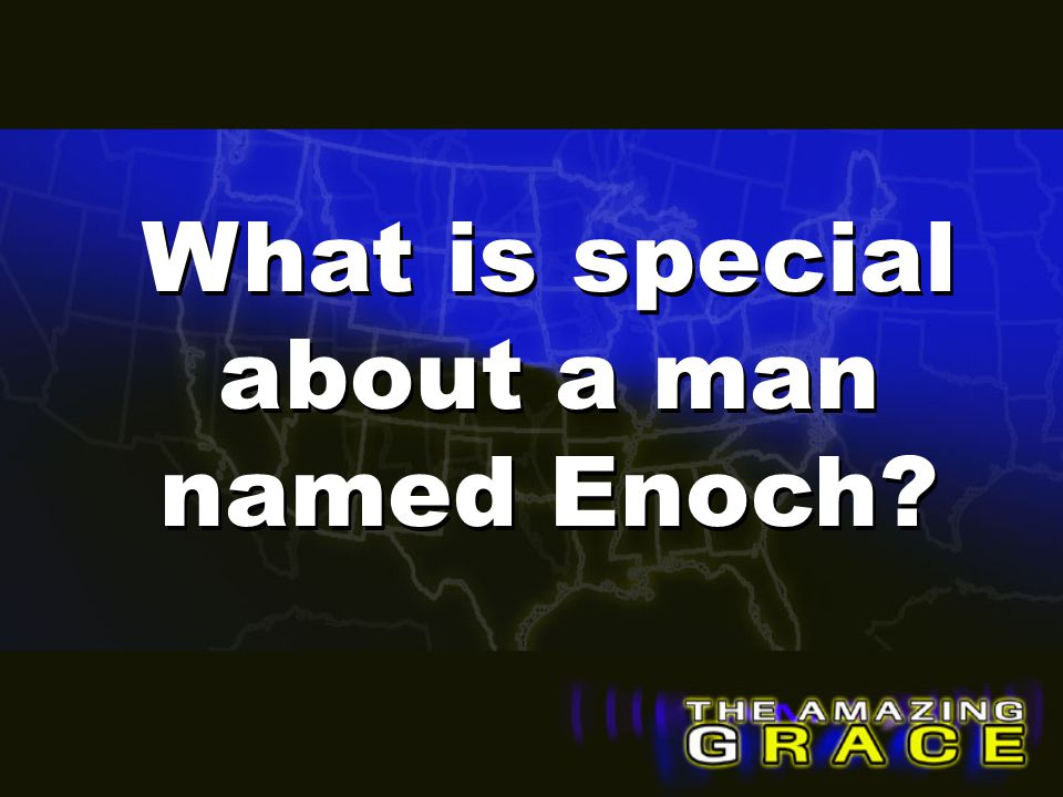 What is special about a man named Enoch