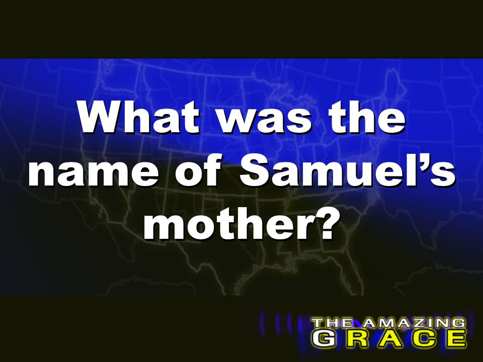 What was the name of Samuel's mother