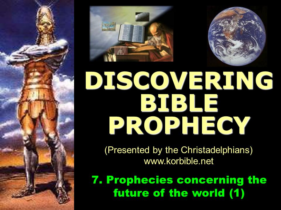 Outline: Prophecies Concerning the Future of the World  The Return of Jesus Christ to the Earth  The Battle of Armageddon  The Kingdom of God is established on Earth  A Millennium (1000 years) of world peace Surely the Lord GOD does nothing, unless He reveals His secret to His servants the prophets. (Amos 3:7)