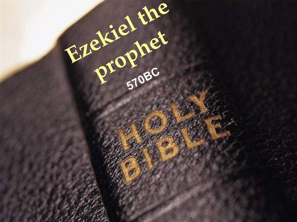 www.korbible.net Ezekiel the prophet 570BC