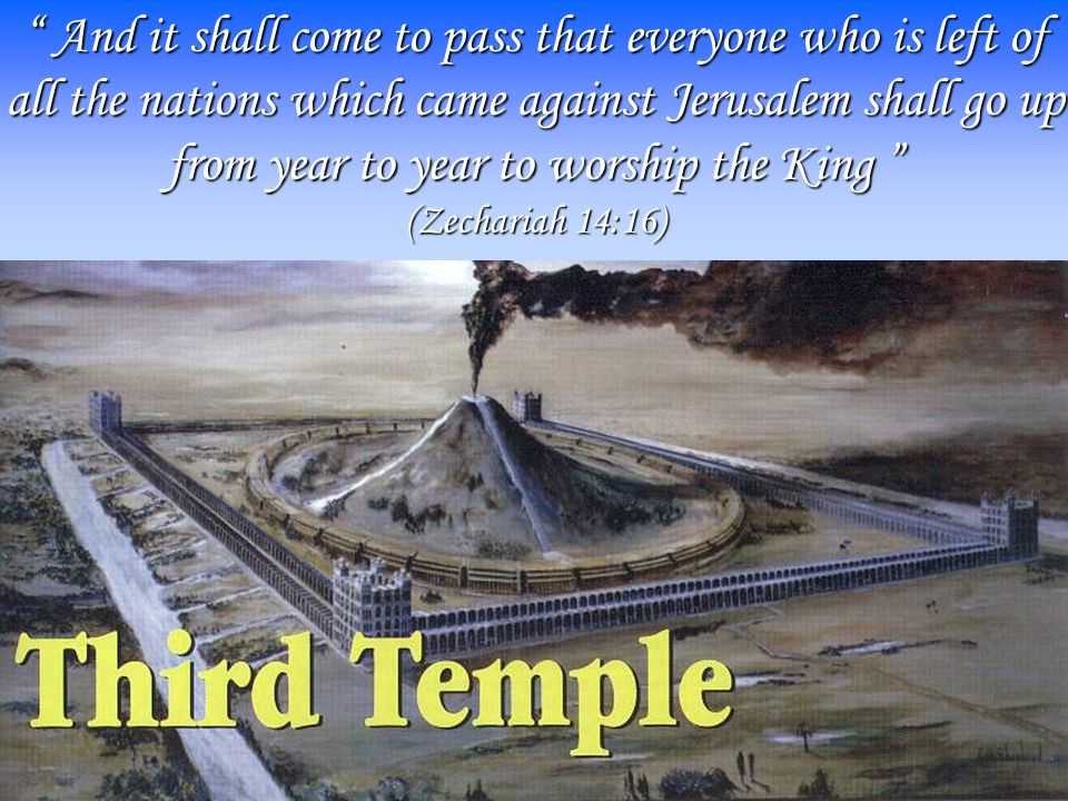 """www.korbible.net """" And it shall come to pass that everyone who is left of all the nations which came against Jerusalem shall go up from year to year t"""
