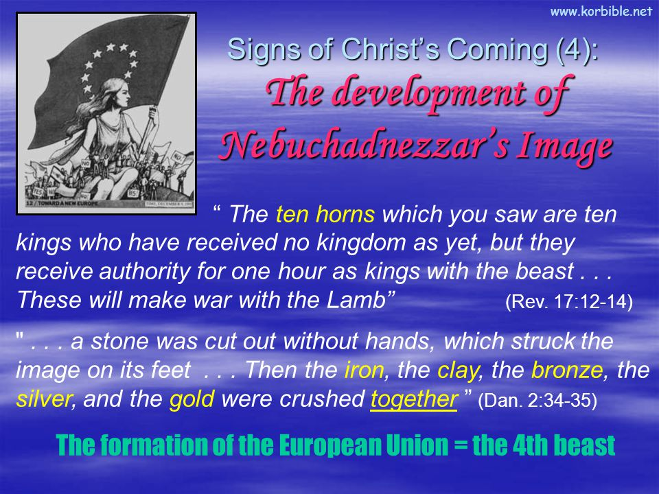 """www.korbible.net """" The ten horns which you saw are ten kings who have received no kingdom as yet, but they receive authority for one hour as kings wit"""