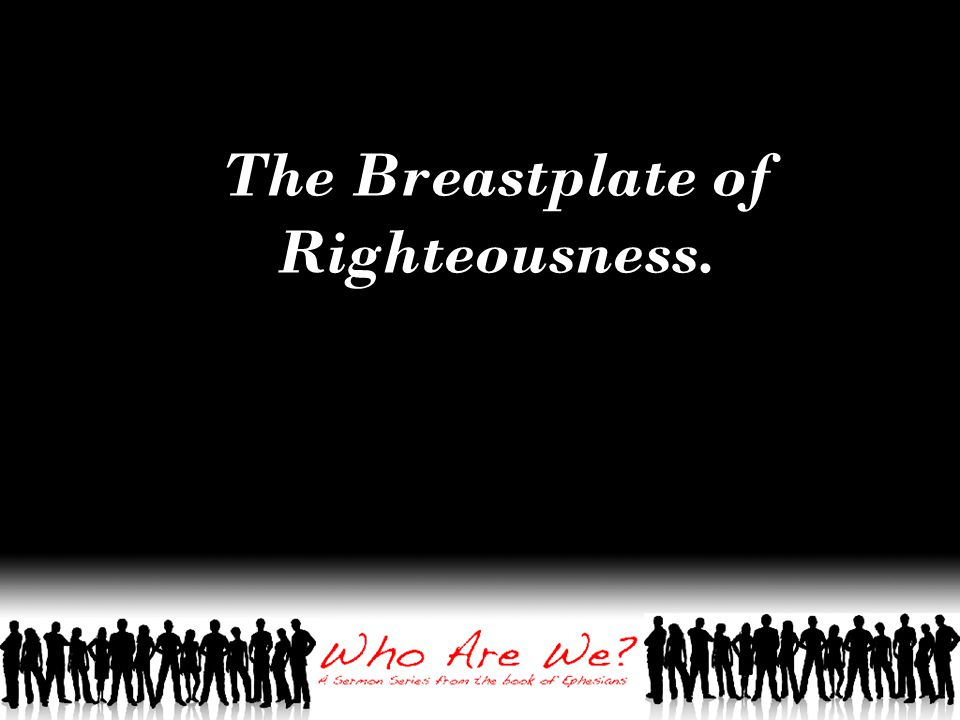 The Breastplate of Righteousness.