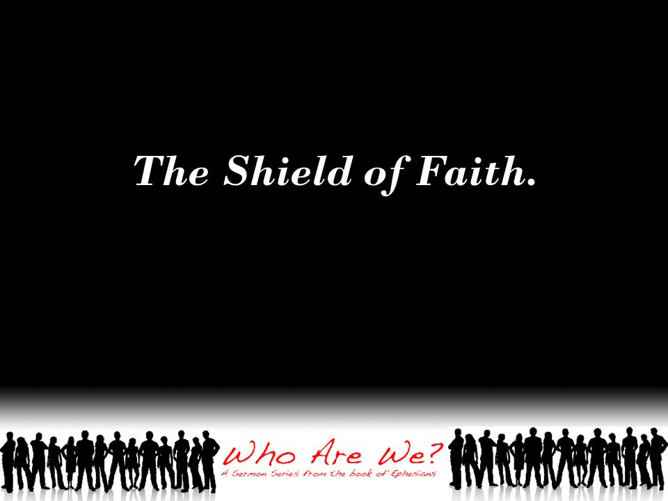 The Shield of Faith.