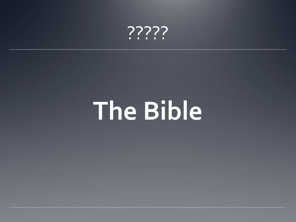 ????? The Bible