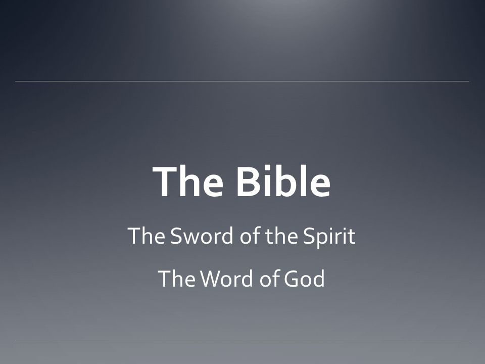 The Sword of the Spirit The Word of God