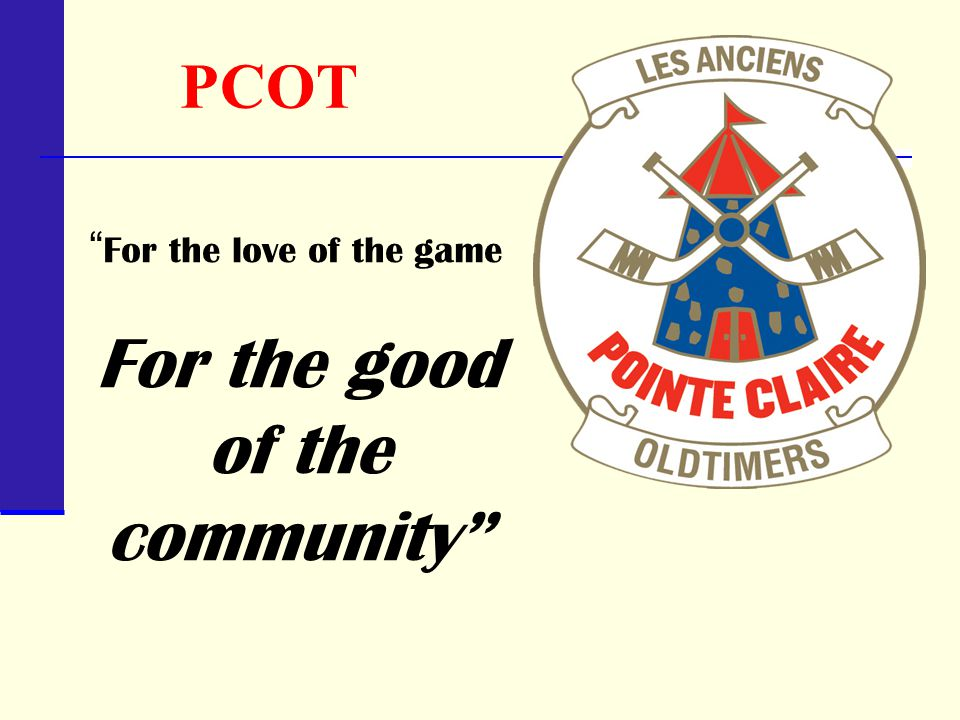 PCOT For the love of the game For the good of the community