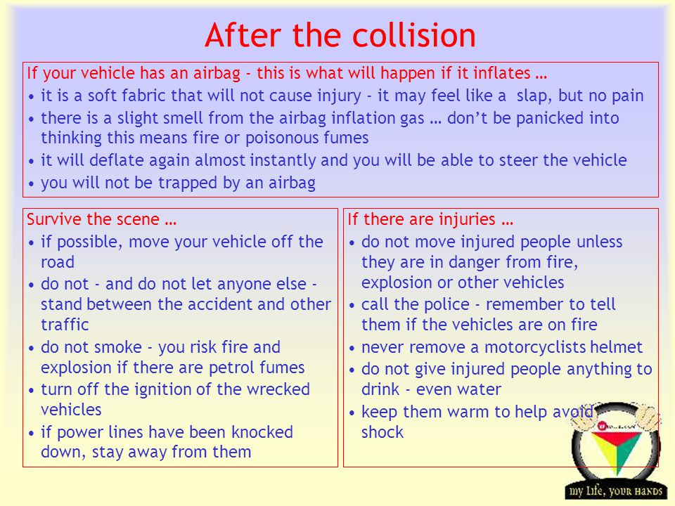 Transportation Tuesday After the collision If there are injuries … do not move injured people unless they are in danger from fire, explosion or other