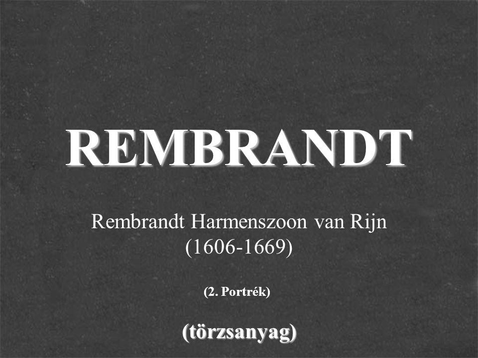 REMBRANDT(törzsanyag) Rembrandt Harmenszoon van Rijn (1606-1669) (2. Portrék)