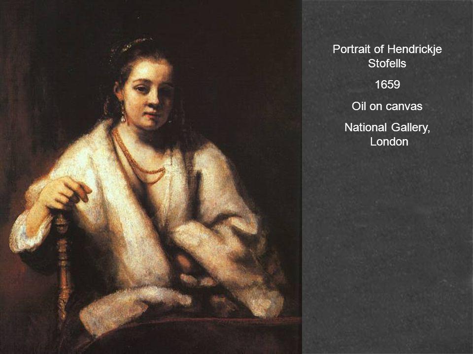 Portrait of Hendrickje Stofells 1659 Oil on canvas National Gallery, London