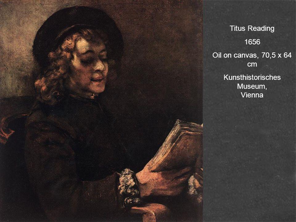 Titus Reading 1656 Oil on canvas, 70,5 x 64 cm Kunsthistorisches Museum, Vienna