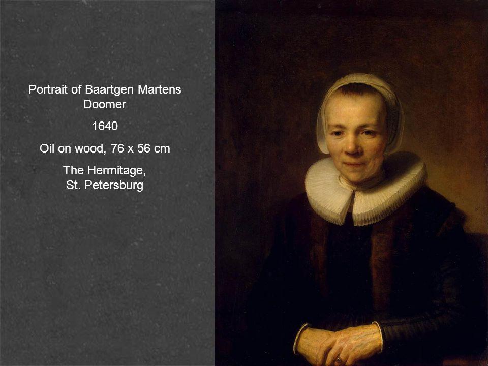Portrait of Baartgen Martens Doomer 1640 Oil on wood, 76 x 56 cm The Hermitage, St. Petersburg