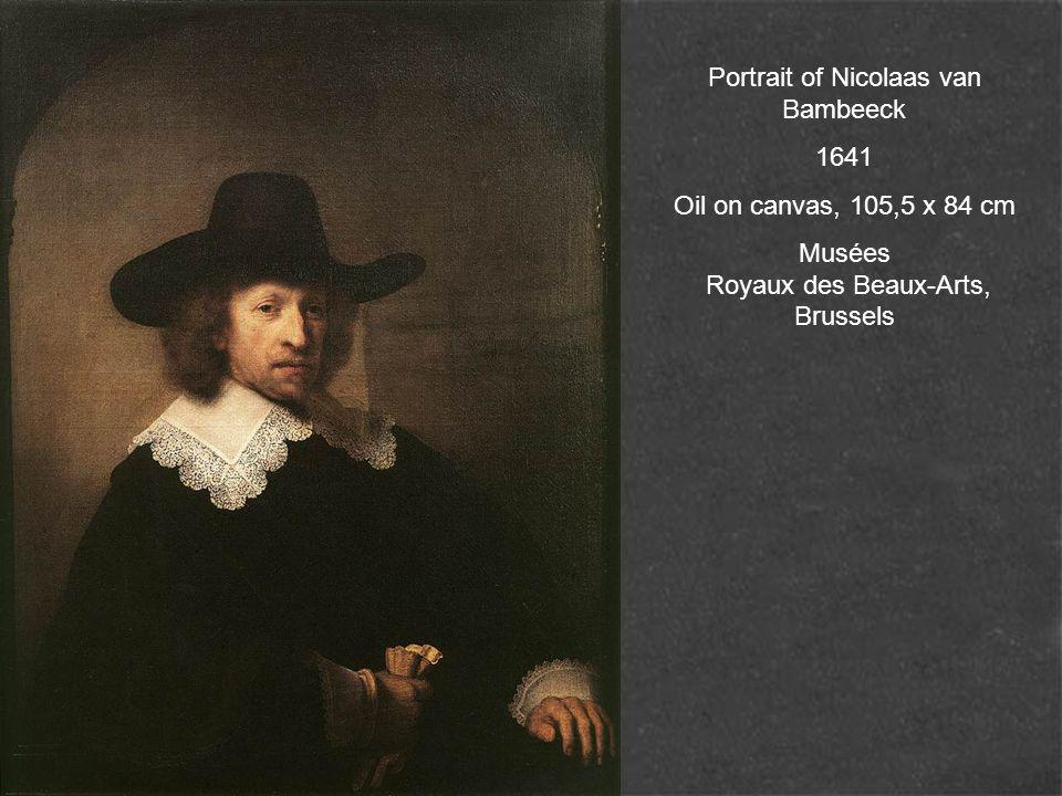Portrait of Nicolaas van Bambeeck 1641 Oil on canvas, 105,5 x 84 cm Musées Royaux des Beaux-Arts, Brussels