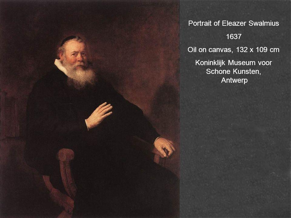 Portrait of Eleazer Swalmius 1637 Oil on canvas, 132 x 109 cm Koninklijk Museum voor Schone Kunsten, Antwerp