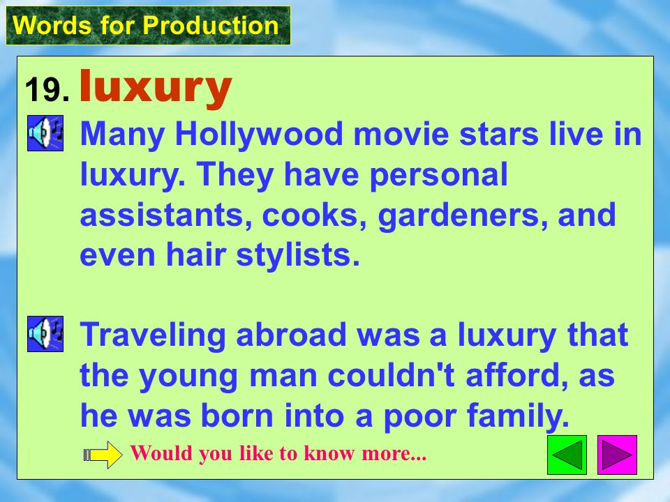 Words for Production 19. luxury [`l^kS1rI] n.