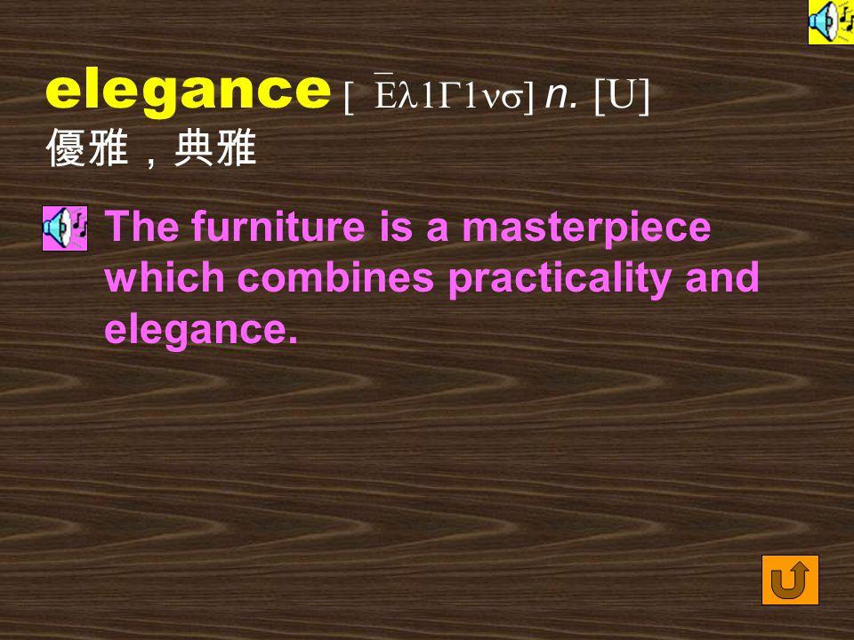 Words for Production 27. elegant [`El1G1nt] adj.