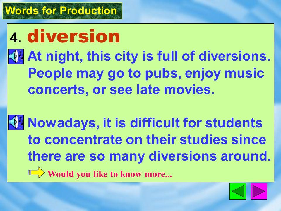Words for Production 4.diversion [daI`v3Z1n] n.