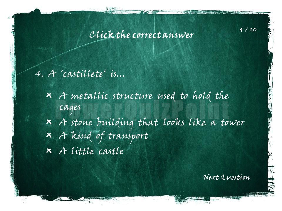 Click the correct answer 4. A castillete' is...