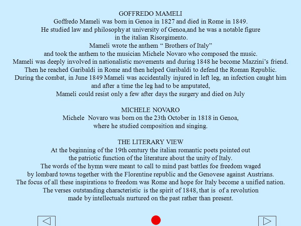 GOFFREDO MAMELI Goffredo Mameli was born in Genoa in 1827 and died in Rome in 1849.