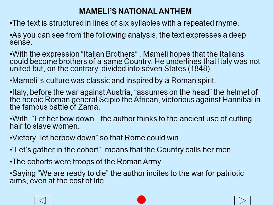 MAMELI'S NATIONAL ANTHEM The text is structured in lines of six syllables with a repeated rhyme.