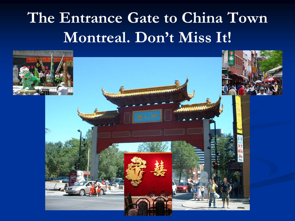 The Entrance Gate to China Town Montreal. Don't Miss It!