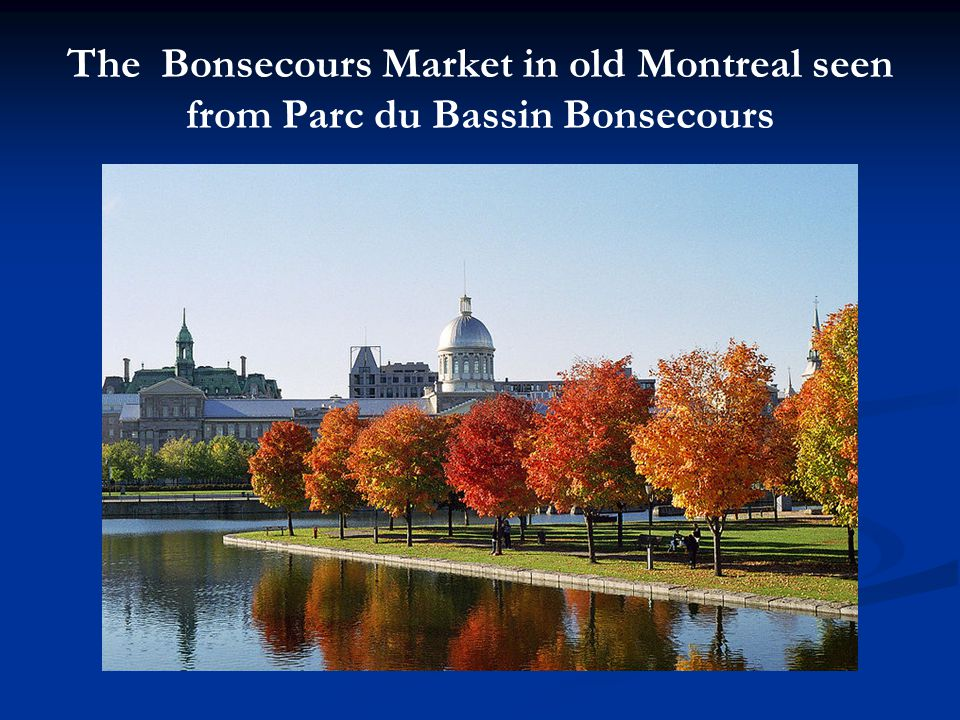 The Bonsecours Market in old Montreal seen from Parc du Bassin Bonsecours