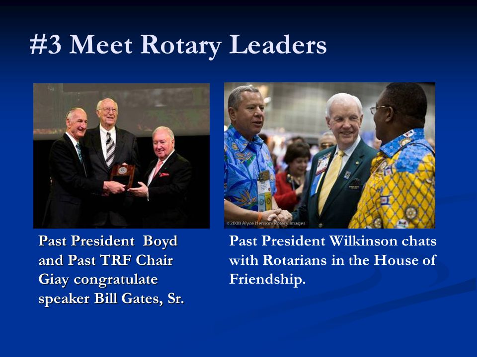 #3 Meet Rotary Leaders Past President Boyd and Past TRF Chair Giay congratulate speaker Bill Gates, Sr.