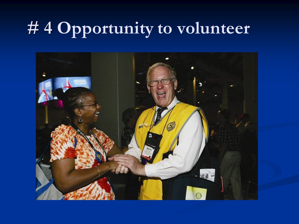 # 4 # 4 Opportunity to volunteer