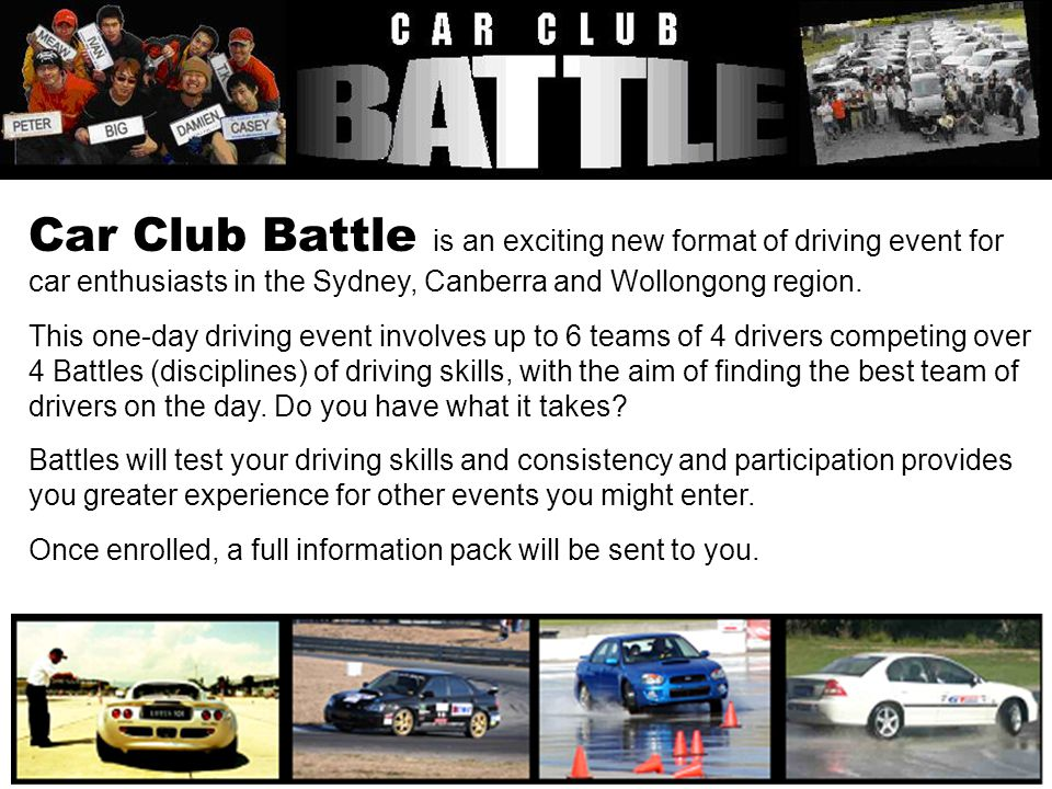 Battle 2: Timed Autocross on Skidpan Drivers will compete in a timed challenge marked out around the super slippery wet skidpan.