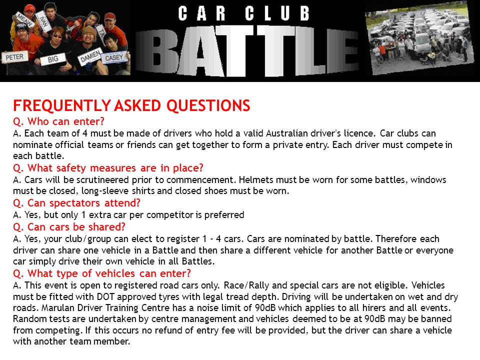 FREQUENTLY ASKED QUESTIONS Q. Who can enter. A.