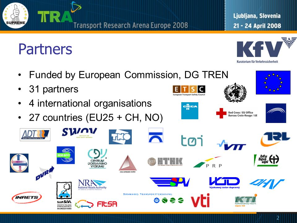 2 Partners Funded by European Commission, DG TREN 31 partners 4 international organisations 27 countries (EU25 + CH, NO)