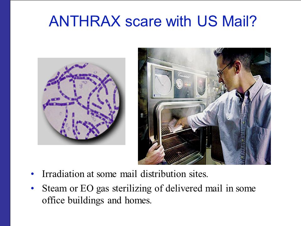 ANTHRAX scare with US Mail. Irradiation at some mail distribution sites.