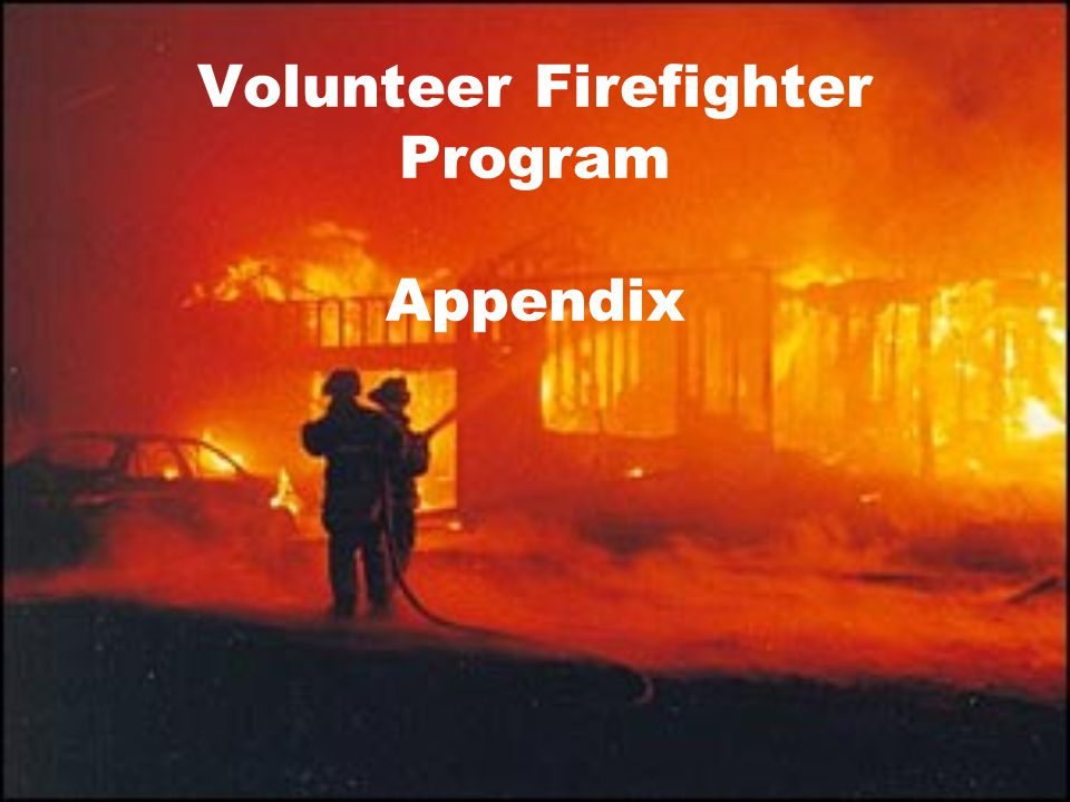 Volunteer Firefighter Program Appendix