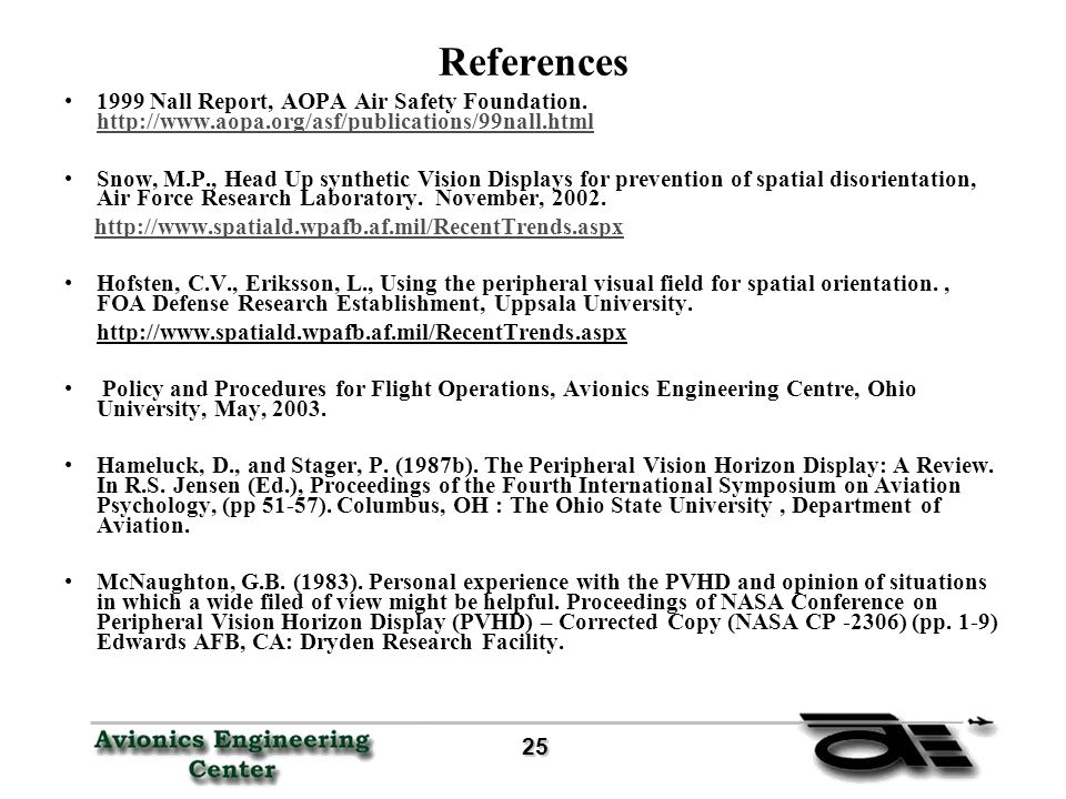 25 25 References 1999 Nall Report, AOPA Air Safety Foundation.
