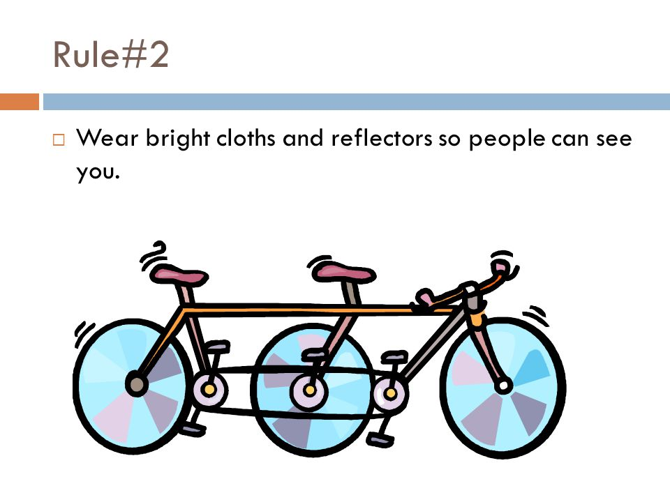 Rule#3  Its so important to wear your bike helmet or you might get brain injury if you crash.