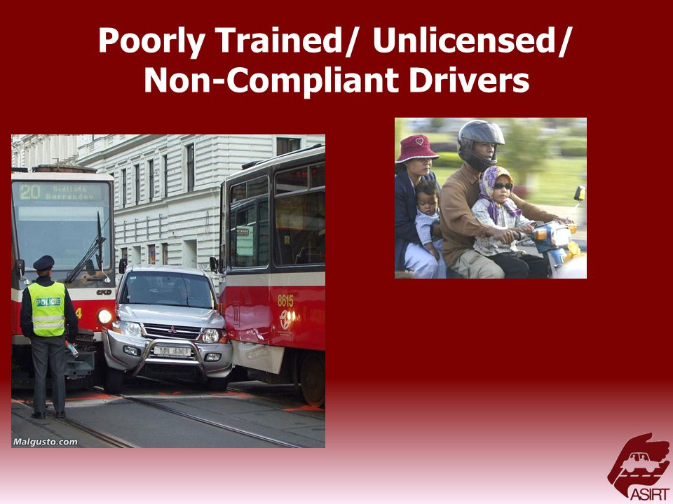 Poorly Trained/ Unlicensed/ Non-Compliant Drivers