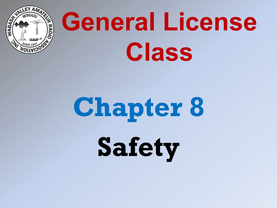 General License Class Chapter 8 Safety