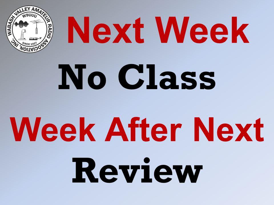 Next Week No Class Week After Next Review