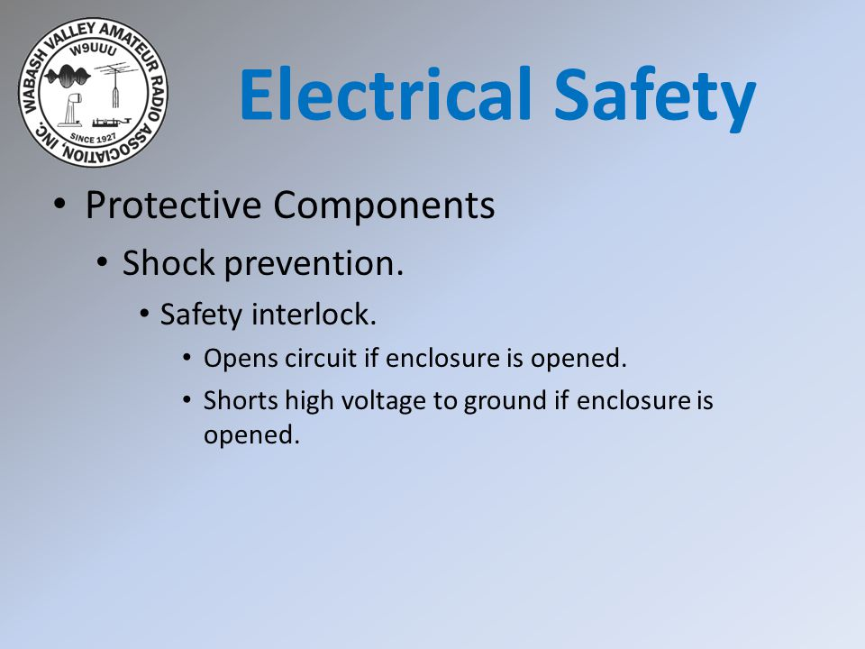 Protective Components Shock prevention. Safety interlock.