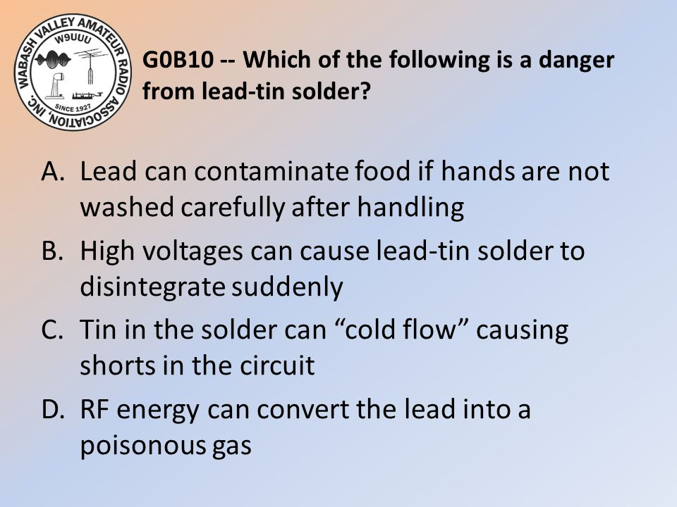G0B10 -- Which of the following is a danger from lead-tin solder.