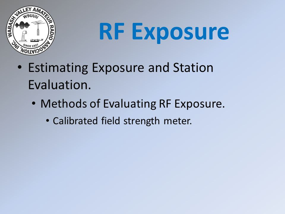 Estimating Exposure and Station Evaluation. Methods of Evaluating RF Exposure.