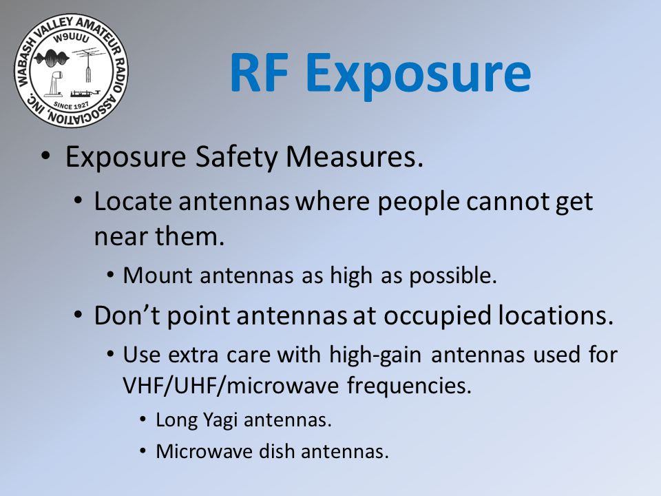Exposure Safety Measures. Locate antennas where people cannot get near them.