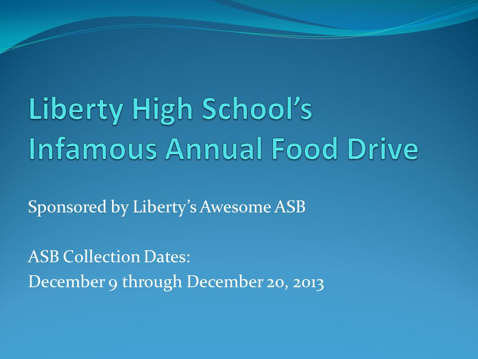 Sponsored by Liberty's Awesome ASB ASB Collection Dates: December 9 through December 20, 2013